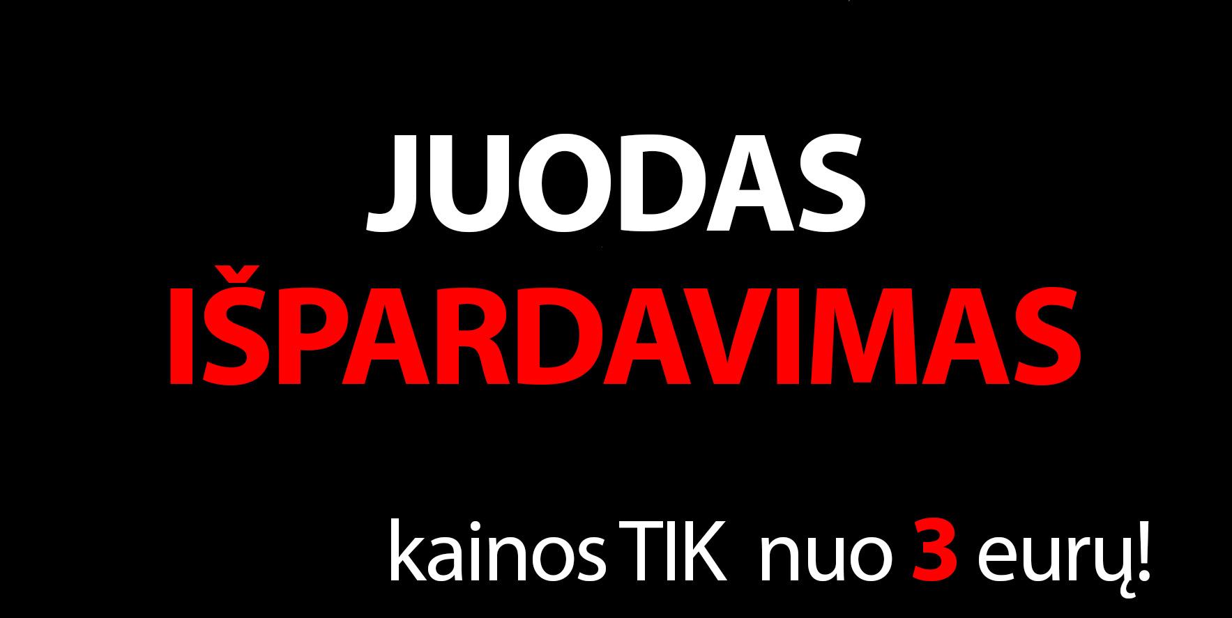 JUODAS IŠPARDAVIMAS